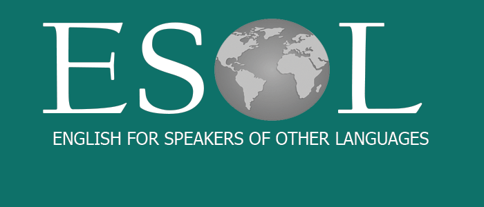 ESOL – English for Speakers of Other Languages